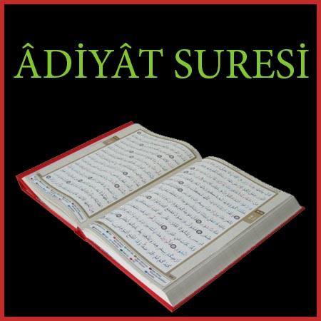 Âdiyât Suresi Türkçe ve Arapça okunuşu (meali)