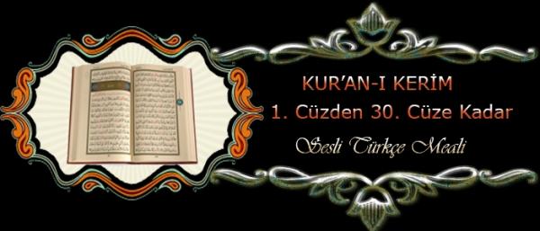 Kuran-ı Kerim 1. Cüzden 30. Cüze Kadar Sesli Türkçe Meali