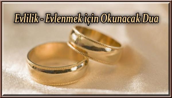 Evlilik - Evlenmek için Okunacak Dua