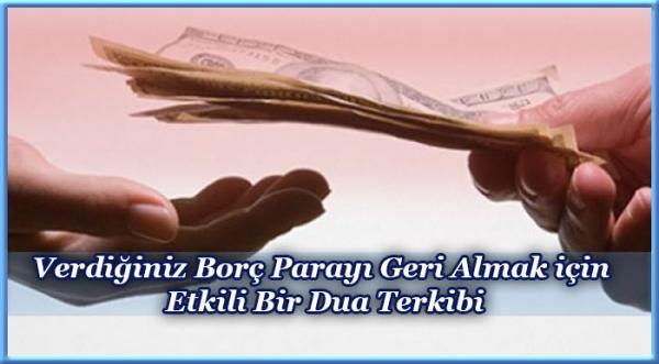 Verdiğiniz Borç Parayı Geri Almak için Etkili Bir Dua Terkibi