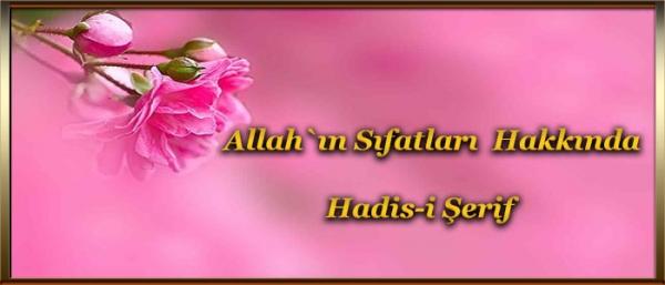 Allah`ın Sıfatları Hakkında Hadis-i Şerif