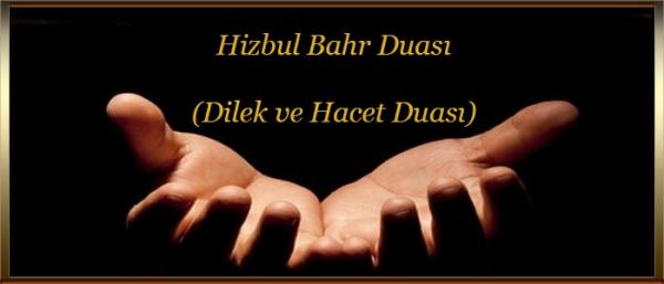 Hizbul Bahr Duası(Dilek ve Hacet Duası)