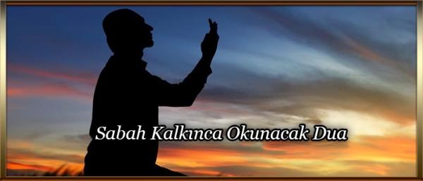 Sabah Kalkınca Okunacak Dua