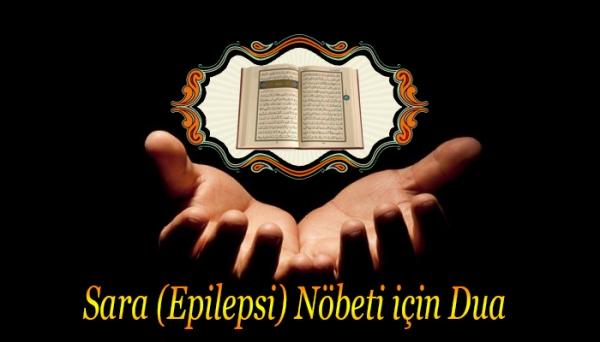 Sara (Epilepsi) Nöbeti için Dua