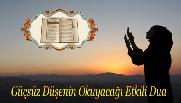 Güçsüz Düşenin Okuyacağı Etkili Dua