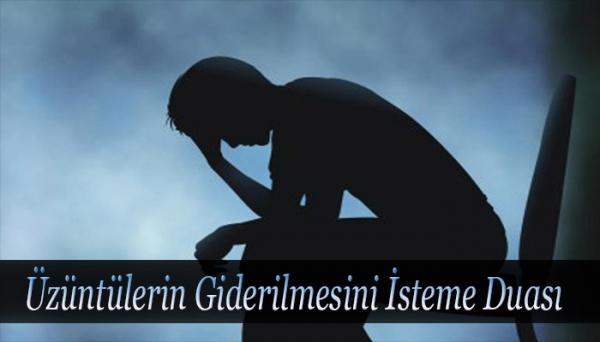 Üzüntülerin Giderilmesini İsteme Duası