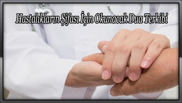 Hastalıkların Şifası için Okunacak Dua Terkibi