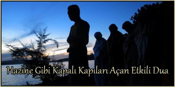 Hazine Gibi Kapalı Kapıları Açan Etkili Dua