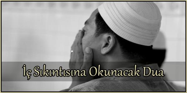 İç Sıkıntısına Okunacak Dua
