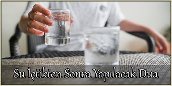 Su içtikten Sonra Yapılacak Dua