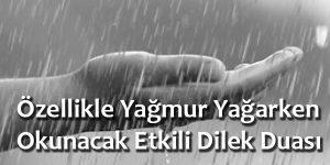 Özellikle Yağmur yağarken okunacak etkili dilek duası