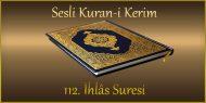 112. İhlâs Suresi, Fatih ÇOLLAK (sesli dinle takip ederek oku)