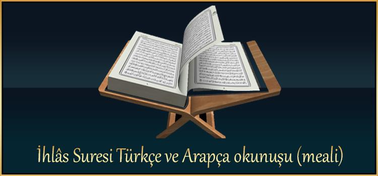 İhlâs Suresi Türkçe ve Arapça okunuşu (meali)