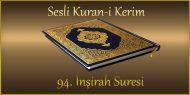 94. İnşirah Suresi, Mehmet Emin (sesli dinle takip ederek oku)