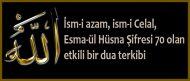 İsm-i a'zam, ism-i Celal, Esma-ül Hüsna Şifresi 70 olan etkili bir dua terkibi