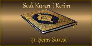 91. Şems Suresi, Fatih ÇOLLAK (sesli dinle takip ederek oku)