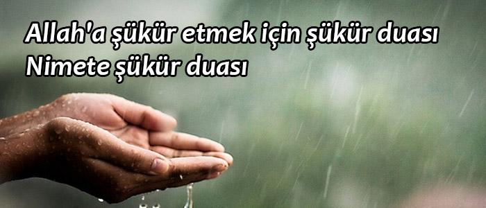 Allah'a şükür etmek için şükür duası Nimete şükür duası