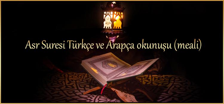 Asr Suresi Türkçe ve Arapça okunuşu (meali)