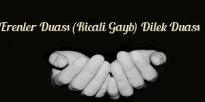 Erenler Duası (Ricali Gayb) Dilek Duası