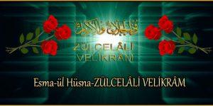 Esma-ül Hüsna-ZÜLCELÂLİ VELİKRÂM