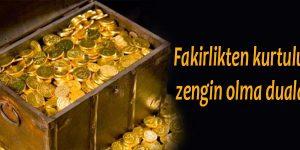 Fakirlikten kurtulup zengin olma duaları