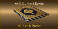 113. Felak Suresi, Fatih ÇOLLAK (sesli dinle takip ederek oku)