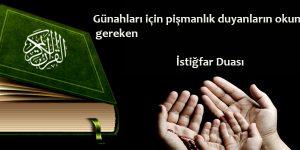 Günahları için pişmanlık duyanların okuması gereken İstiğfar Duası