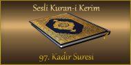 97. Kadir Suresi, Fatih ÇOLLAK (sesli dinle takip ederek oku)
