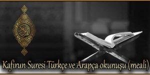 Kafirun Suresi Türkçe ve Arapça okunuşu (meali)
