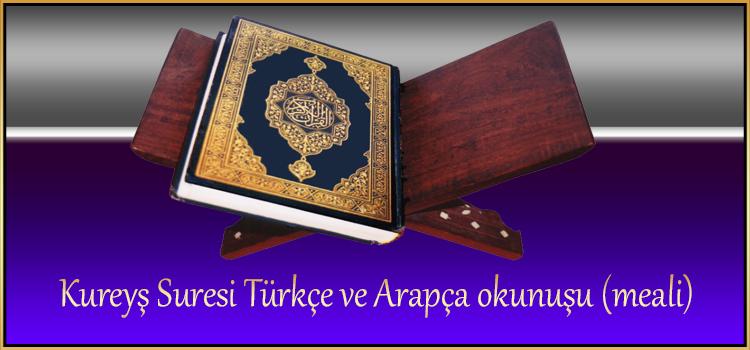 Kureyş Suresi Türkçe ve Arapça okunuşu (meali)