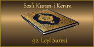 92. Leyl Suresi, Fatih ÇOLLAK (sesli dinle takip ederek oku)