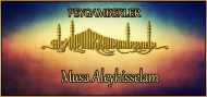 Musa Aleyhisselam (Peygamberlerin hayatları)