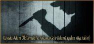 Rüyada Adam Öldürmek Ne Anlama Gelir (islami açıdan rüya tabiri)