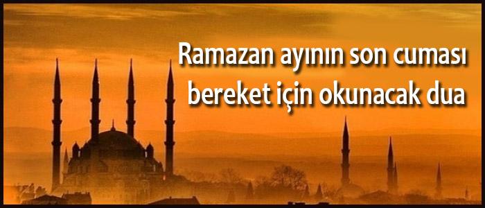 Ramazan ayının son cuması bereket için okunacak dua