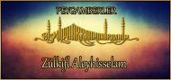 Zülkifl Aleyhisselam (Peygamberlerin hayatları)