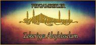 Zekeriyya Aleyhisselam (Peygamberlerin hayatları)