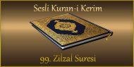 99. Zilzal Suresi, Mehmet Emin AY (sesli dinle takip ederek oku)