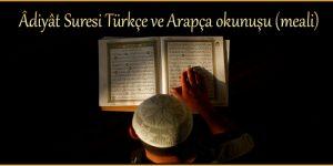 Âdiyât Suresi Türkçe ve Arapça okunuşu