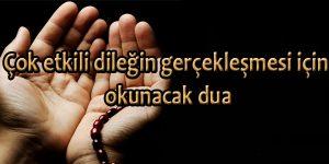 Çok etkili dileğin gerçekleşmesi için okunacak dua