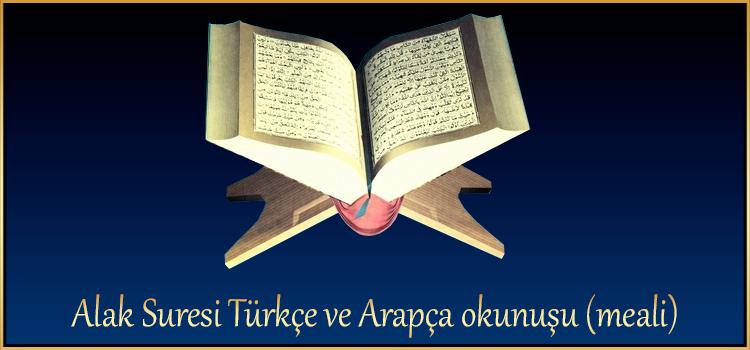 Alak Suresi Türkçe ve Arapça okunuşu (meali)