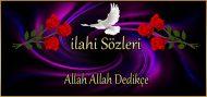 Allah Allah Dedikçe ilahi Sözleri