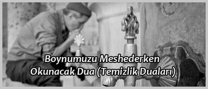 Boynumuzu Meshederken Okunacak Dua (Temizlik Duaları)