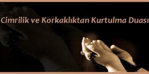 Cimrilik ve Korkaklıktan Kurtulma Duası