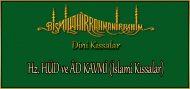Hz. HÜD ve ÂD KAVMİ (İslami Kıssalar)