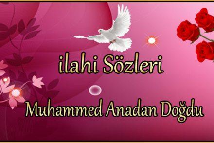 Muhammed Anadan Doğdu