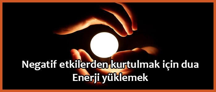 Negatif etkilerden kurtulmak için dua – Enerji yüklemek