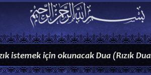 Rızık istemek için okunacak Dua (Rızık Duası)