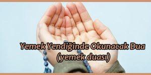 Yemek Yendiğinde Okunacak Dua (yemek duası)