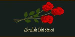 Zikrullah ilahi Sözleri