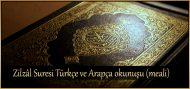 Zilzâl Suresi Türkçe ve Arapça okunuşu (meali)